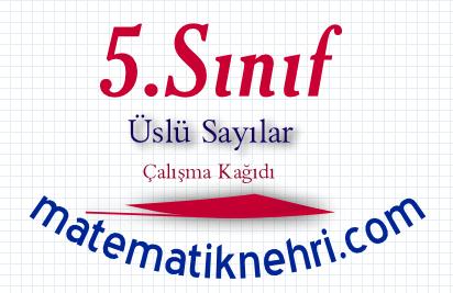 5 Sinif Uslu Sayilar Calisma Kagidi Matematik Nehri